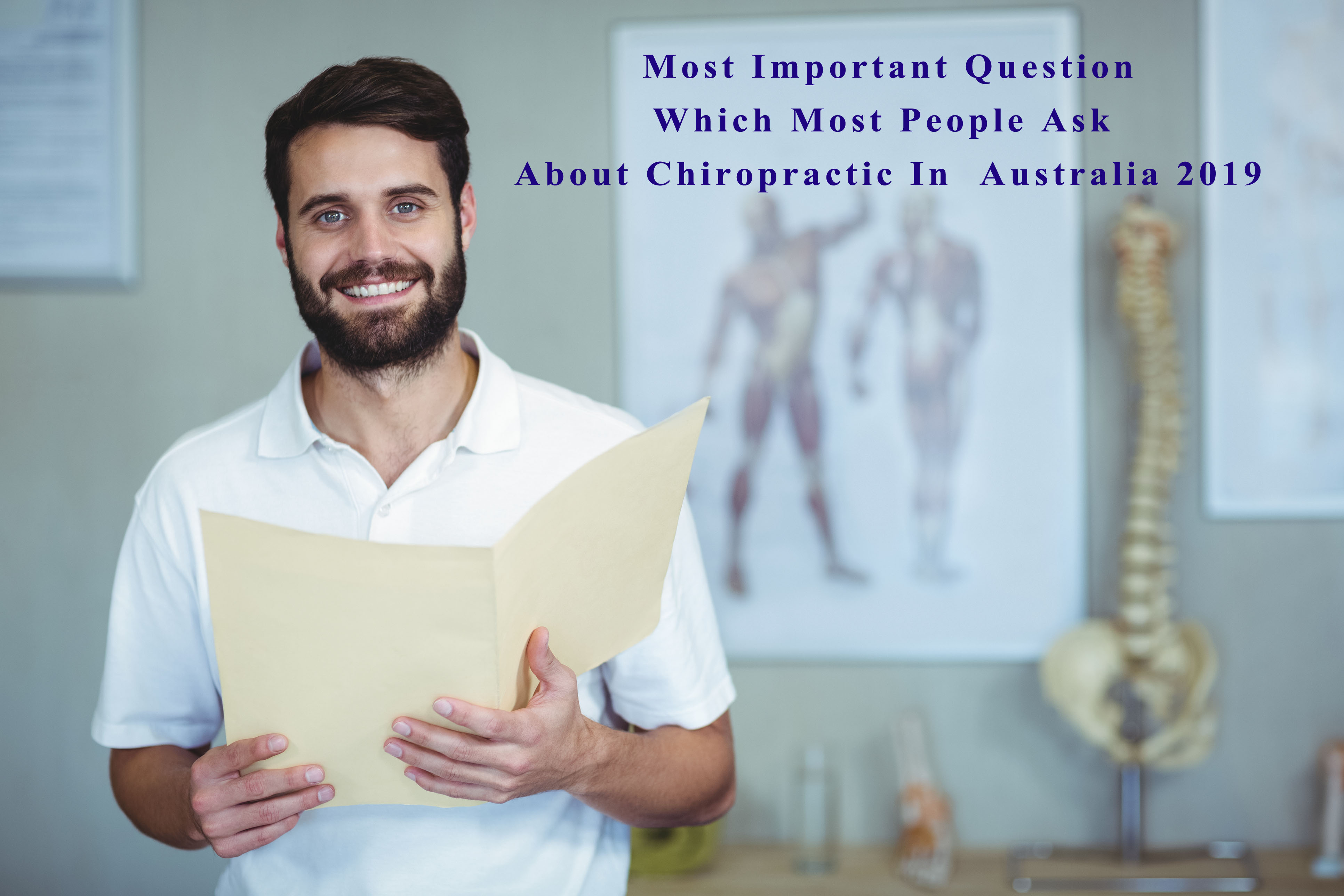 Most Important Question Which Most People Ask About Chiropractic In Australia 2019